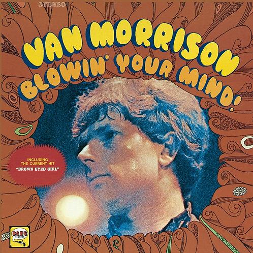 MORRISON, VAN - BLOWIN' YOUR MIND