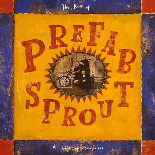 PREFAB SPROUT - A LIFE OF SURPRISES : THE BEST OF PREFAB SPROUT