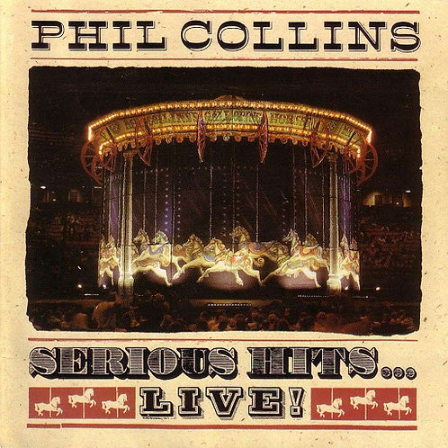 COLLINS , PHIL - SERIOUS HITS...LIVE