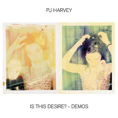 P J HARVEY - IS THIS DESIRE? DEMOS