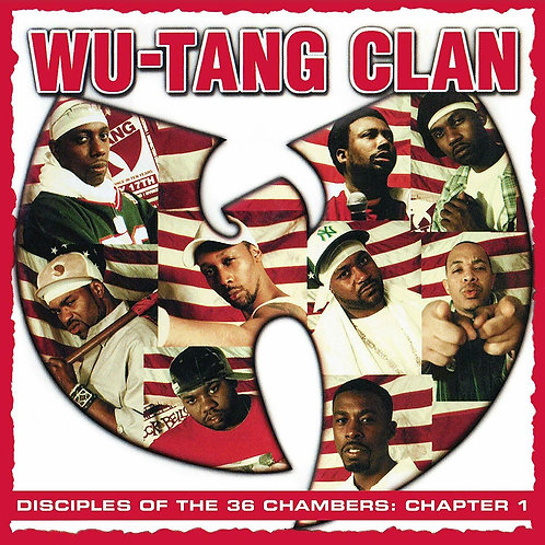 WU-TANG CLAN DISCIPLES OF THE 36 CHAMBERS: CHAPTER 1