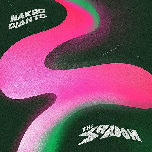 NAKED GIANTS - THE SHADOW (COLOURED VINYL)