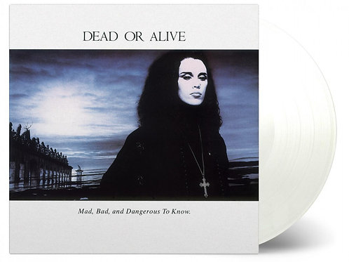 DEAD OR ALIVE - MAD, BAD AND DANGEROUS TO KNOW (COLOURED VINYL)