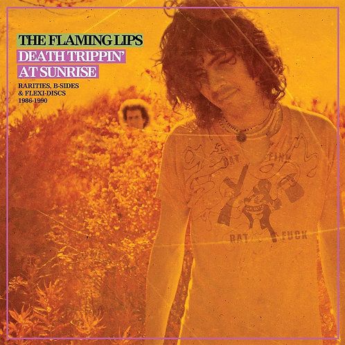 FLAMING LIPS - DEATH TRIPPIN' AT SUNRISE