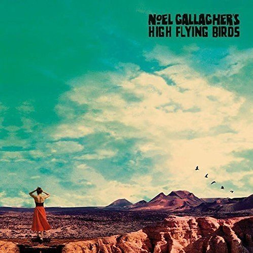 GALLAGHER, NOEL HIGH FLYING BIRDS -WHO BUILT THE MOUNTAIN