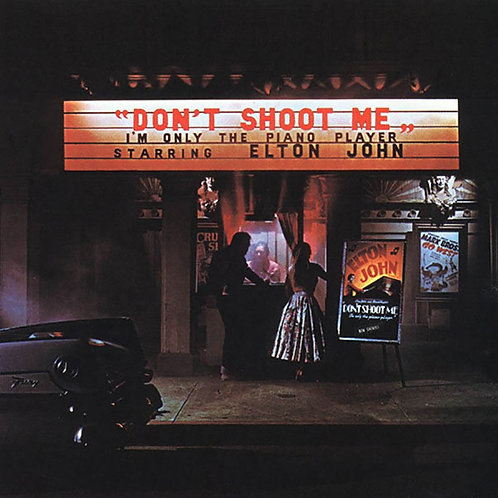 JOHN , ELTON - DON'T SHOOT ME I'M ONLY THE PIANO PLAYER