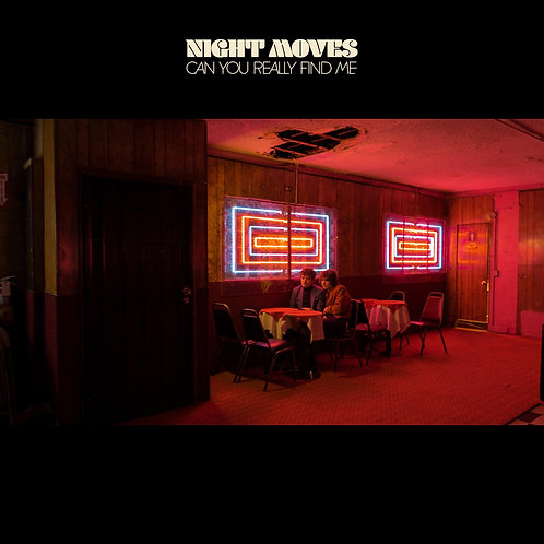 NIGHT MOVES - CAN YOU REALLY FIND ME (COLOURED VINYL)