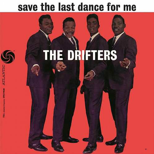 DRIFTERS - SAVE THE LAST DANCE FOR ME