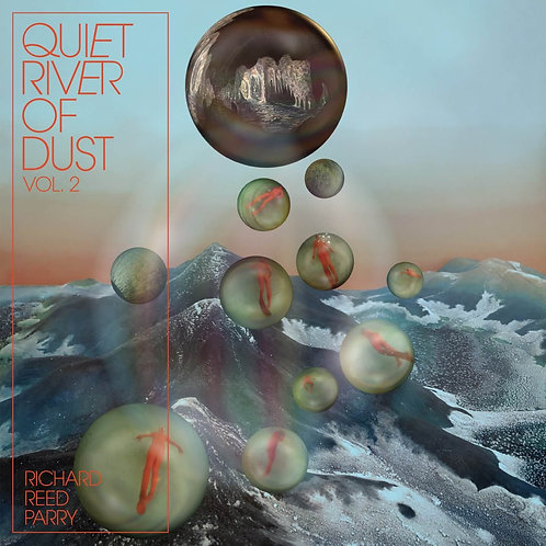 REED PARRY , RICHARD - QUIET RIVER OF DUST VOL.2 (ARCADE FIRE)