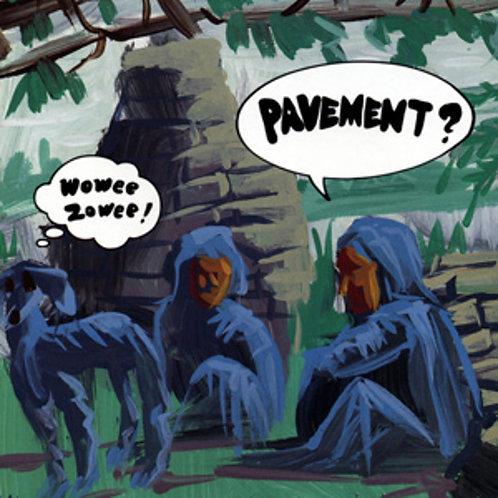 PAVEMENT -WOWEE ZOWEE