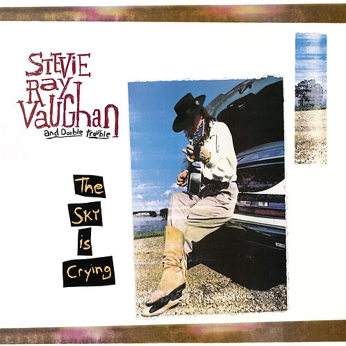 VAUGHAN , STEVIE RAY - THE SKY IS CRYING