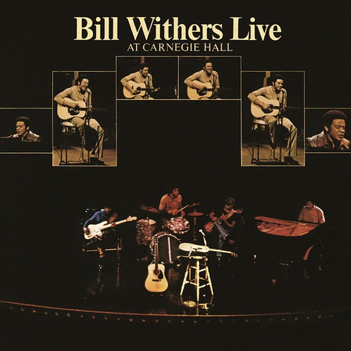 WITHERS , BILL - LIVE AT CARNEGIE HALL