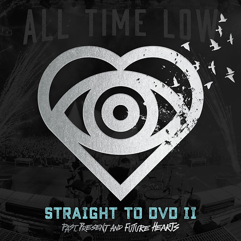 ALL TIME LOW - STRAIGHT TO DVD II: PAST, PRESENT & FUTURE