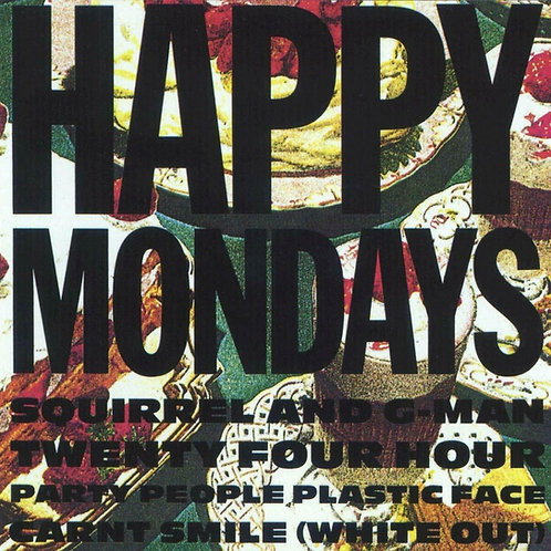 HAPPY MONDAYS - SQUIRREL AND G-MAN 24 HOUR PARTY PEOPLE