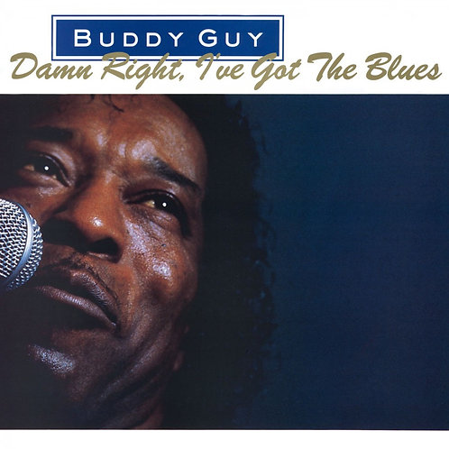 GUY , BUDDY - DAMN RIGHT, I'VE GOT THE BLUES