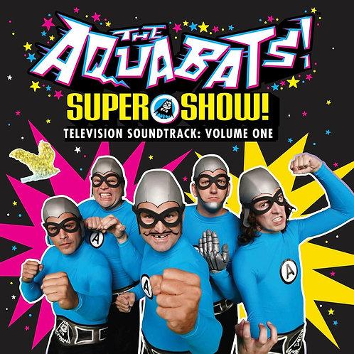 AQUABATS - SUPER SHOW! TELEVISION SOUNDTRACK: VOLUME ONE
