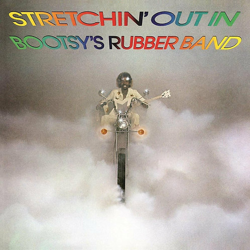 BOOTSY'S RUBBER BAND - STRETCHIN'OUT IN BOOTSY'S RUBBER BAND