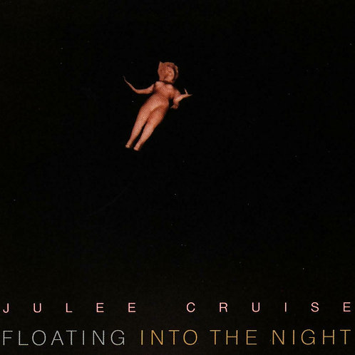 CRUISE, JULEE - FLOATING INTO THE NIGHT