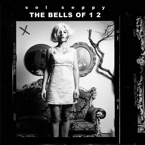 SOL SEPPY - THE BELLS OF 12