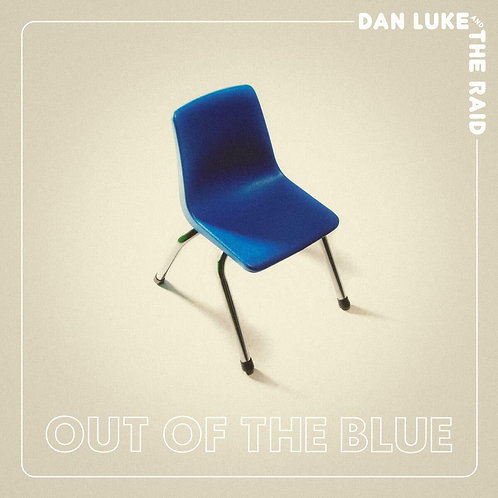 DAN LUKE & THE RAID - OUT OF THE BLUE
