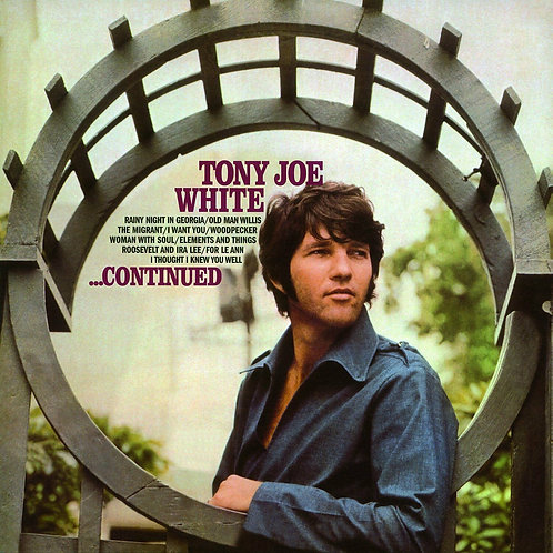 WHITE, TONY JOE - CONTINUED