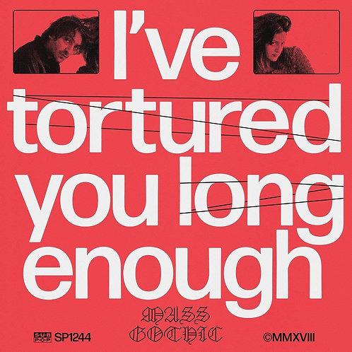 MASS GOTHIC - I'VE TORTURED YOU LONG ENOUGH (COLOURED VINYL)