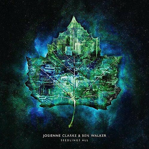 CLARKE , JOSIENNE & BEN WALKER - SEEDLINGS ALL