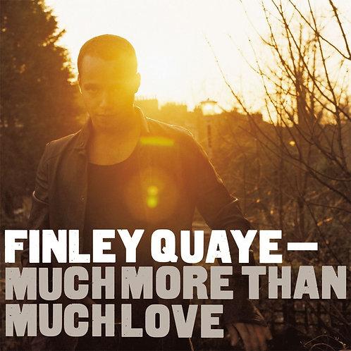 QUAYE , FINLEY - MUCH MORE THAN MUCH LOVE (COLOURED VINYL)