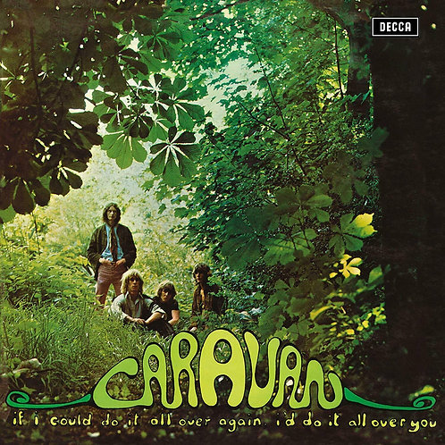 CARAVAN - IF I COULD SO IT ALL OVER AGAIN, I'D DO IT ALL OVER YOU