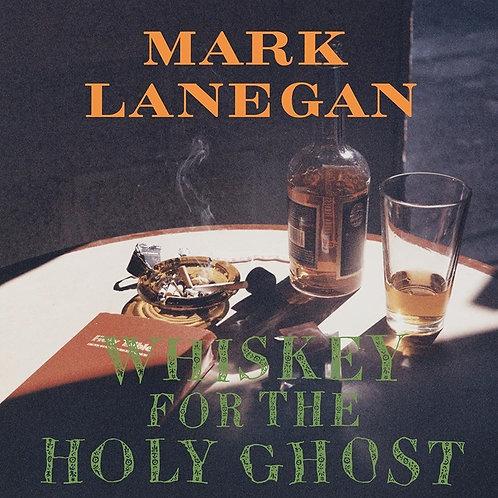 LANEGAN , MARK  - WHISKEY FOR THE HOLY GHOST