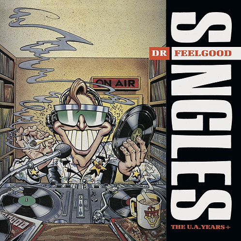 DR. FEELGOOD - SINGLES THE U.A. YEARS