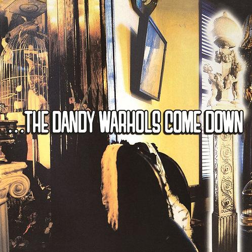 DANDY WARHOLS - …THE DANDY WARHOLS COME DOWN