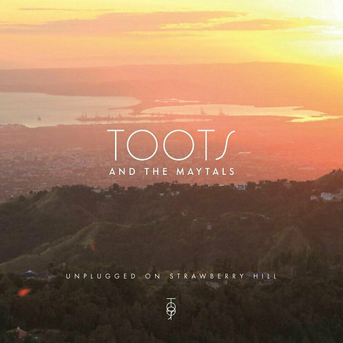 TOOTS & THE MAYTALS - UNPLUGGED ON STRAWBERRY HILL
