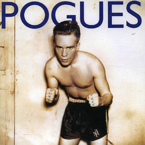 POGUES - PEACE AND LOVE