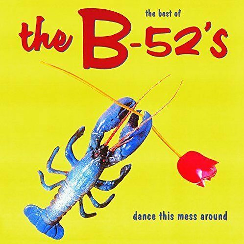 B-52's - DANCE THIS MESS AROUND : THE BEST OF THE B-52's