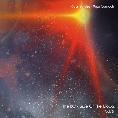 SCHULZE, KLAUS  / PETE NAMLOOK DARK SIDE OF THE MOOG VOL.5
