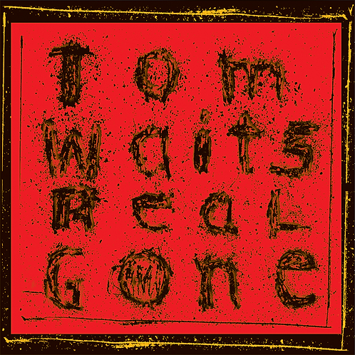 WAITS , TOM - REAL GONE