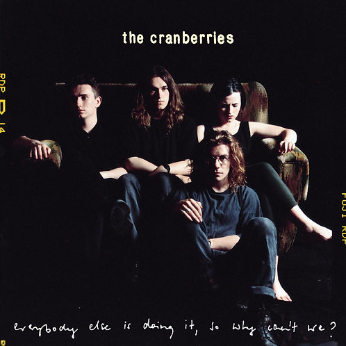 CRANBERRIES - EVERYONE ELSE IS DOING IT, SO WHY CAN'T WE?