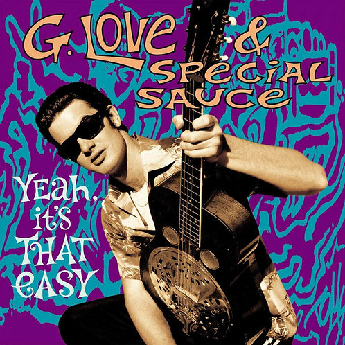 G LOVE & SPECIAL SAUCE - YEAH IT'S THAT EASY