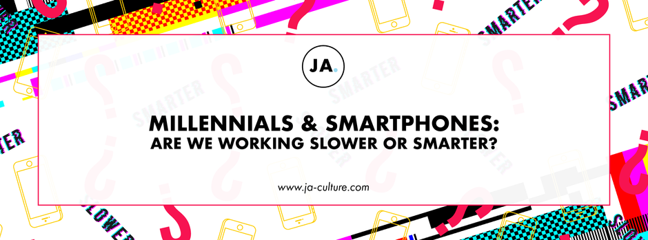 Millennials & Smartphones: Are We Working Slower or Smarter?