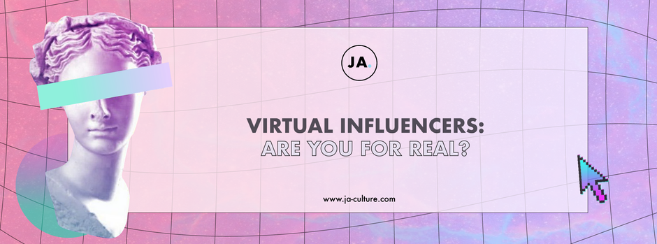 Virtual Influencers: Are You For Real?