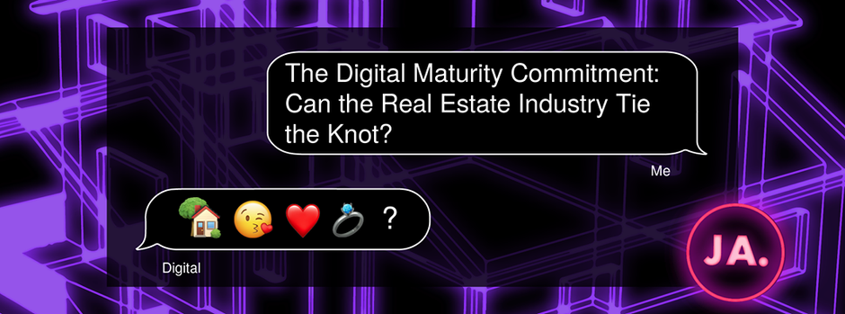 The Digital Maturity Commitment: Can the Real Estate Industry Tie the Knot?