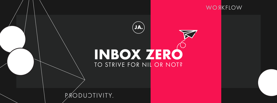 Inbox Zero: To Strive for Nil or Not?