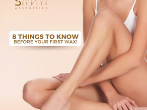 8 Things to know before your FIRST Wax!