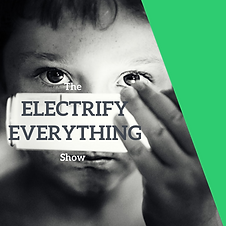 The Electrify Everything Show Podcast Ar