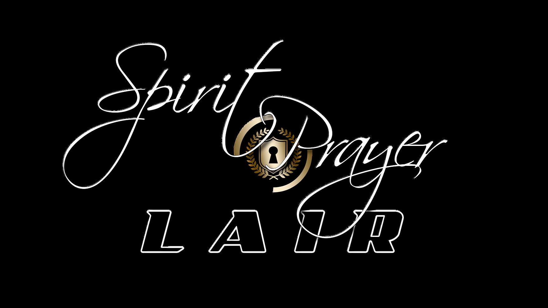 { Spirit-Prayer LAIR }