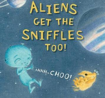 Aliens Get The Sniffles Too! Ahhh-Choo!