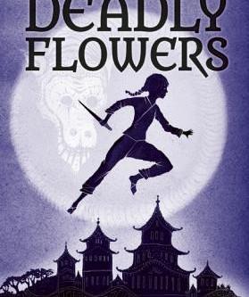 Deadly Flowers: A Ninja's Tale
