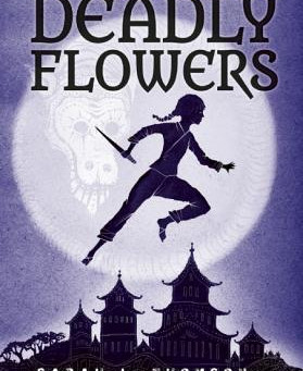 Deadly Flowers: A Ninja's Tale