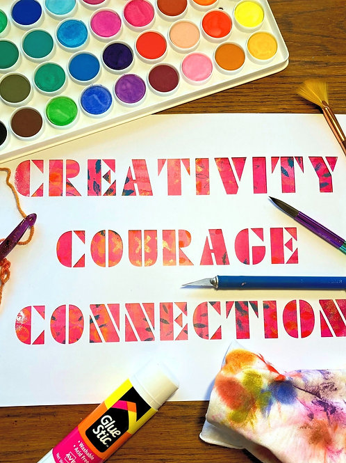 Creativity, Courage & Connection